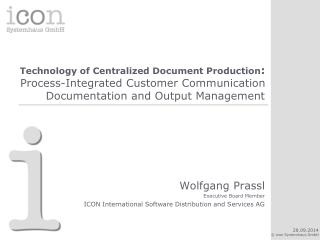Wolfgang Prassl Executive Board Member ICON International Software Distribution and Services AG