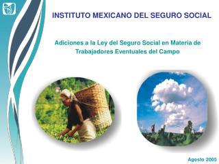 Adiciones a la Ley del Seguro Social en Materia de Trabajadores Eventuales del Campo