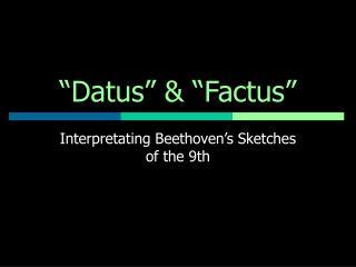 �Datus� & �Factus�