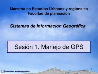 Sesión 1. Manejo de GPS