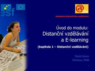 Úvod do modulu: Distanční vzdělávání a E-learning (kapitola 1 – Distanční vzdělávání)