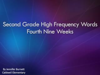 Second Grade High Frequency Words Fourth Nine Weeks