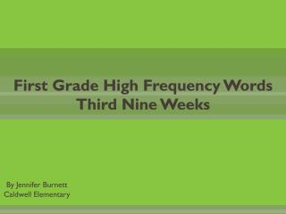 First Grade High Frequency Words Third Nine Weeks
