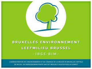Bruxelles-Environnement / IBGE – bruxellesenvironnement.be Département Déchets