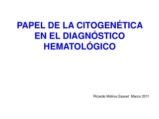 PAPEL DE LA CITOGENÉTICA EN EL DIAGNÓSTICO HEMATOLÓGICO