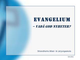 Evangelium – vadå god NYHETER?