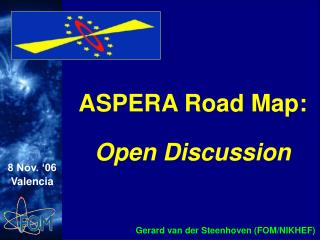 ASPERA Road Map:  Open Discussion