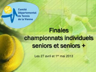 Finales  championnats individuels  seniors et seniors +