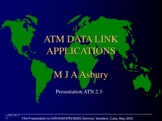 ATM DATA LINK APPLICATIONS M J A Asbury