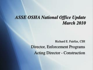 ASSE OSHA National Office Update March 2010