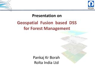 Presentation on  Geospatial   Fusion  based  DSS  for  Forest Management