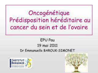 Oncog�n�tique   Pr�disposition h�r�ditaire au cancer du sein et de l�ovaire