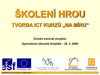 """ŠKOLENÍ HROU TVORBA ICT KURZŮ """"NA MÍRU"""""""