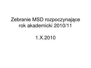 Zebranie MSD rozpoczynające rok akademicki 2010/11 1.X.2010
