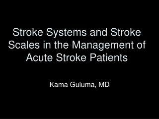 Stroke Systems and Stroke Scales in the Management of Acute Stroke Patients