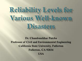 Reliability Levels for Various Well-known Disasters