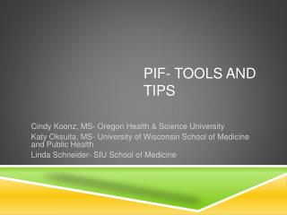 PIF- Tools and Tips