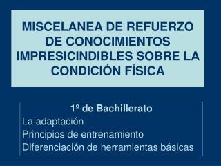 MISCELANEA DE REFUERZO DE CONOCIMIENTOS IMPRESICINDIBLES SOBRE LA CONDICIÓN FÍSICA