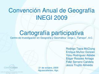 Convención Anual de Geografía INEGI 2009