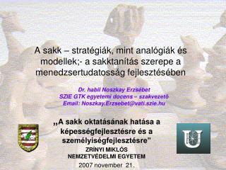 """"""" A sakk oktatásának hatása a képességfejlesztésre és a személyiségfejlesztésre"""""""