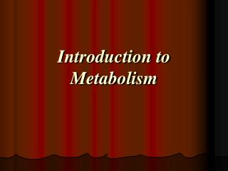 Introduction to Metabolism