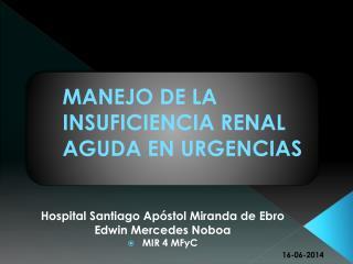 MANEJO DE LA INSUFICIENCIA RENAL AGUDA EN URGENCIAS