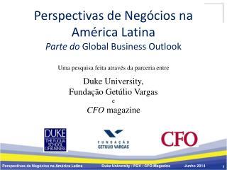 Perspectivas  de  Negócios na América  Latina Parte do  Global Business Outlook