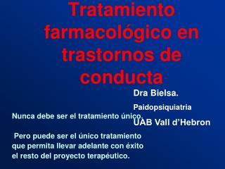 Tratamiento farmacológico en trastornos de conducta