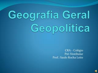 Geografia Geral Geopol�tica