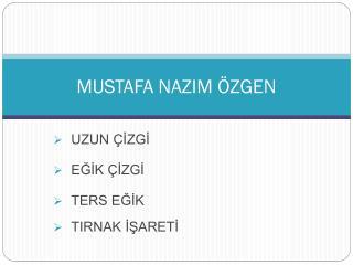 MUSTAFA NAZIM ÖZGEN