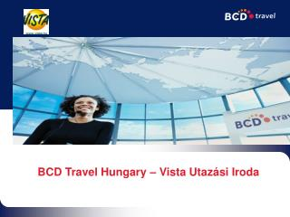 BCD Travel Hungary – Vista Utazási Iroda