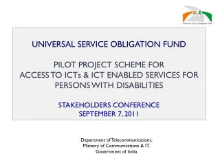 UNIVERSAL SERVICE OBLIGATION FUND PILOT PROJECT SCHEME FOR