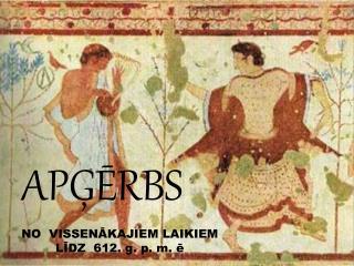 NO  VISSENĀKAJIEM LAIKIEM  LĪDZ  612. g. p. m. ē