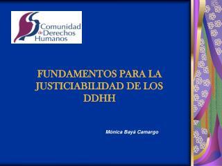 FUNDAMENTOS PARA LA JUSTICIABILIDAD DE LOS DDHH