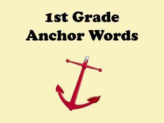 1st Grade Anchor Words