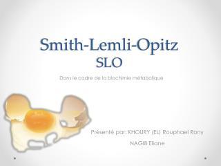 Smith- Lemli -Opitz SLO