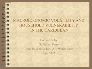 MACROECONOMIC VOLATILITY AND HOUSEHOLD VULNERABILITY  IN THE CARIBBEAN