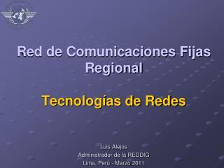 Red de Comunicaciones Fijas Regional Tecnologías de Redes