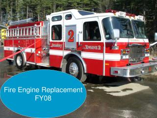 Fire Engine Replacement FY08