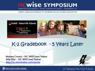 K-2 Gradebook  - 5 Years Later