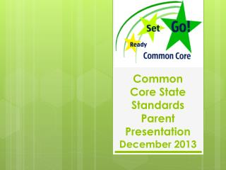 Common Core State Standards Parent Presentation December 2013