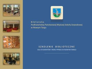 Biblioteka  Podhalańskiej Państwowej Wyższej Szkoły Zawodowej  w Nowym Targu