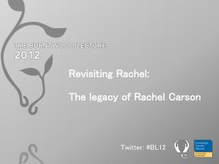 Revisiting Rachel:  The legacy of Rachel Carson