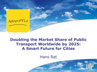 Doubling the Market Share of Public Transport Worldwide by 2025: A Smart Future for Cities