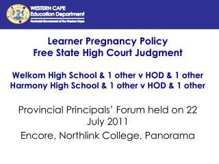Provincial Principals' Forum held on 22 July 2011 Encore, Northlink College, Panorama