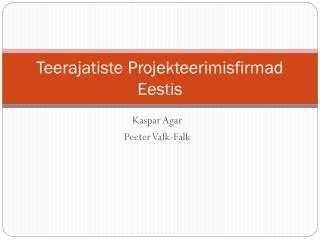 Teerajatiste Projekteerimisfirmad Eestis