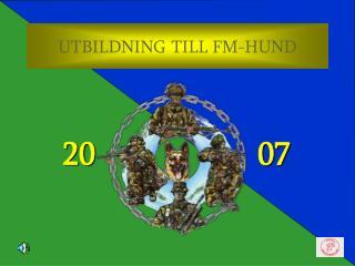 UTBILDNING TILL FM-HUND