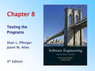 Testing the Programs  Shari L. Pfleeger Joann M. Atlee   4th Edition    4th Edition