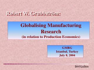 Globalising Manufacturing Research (in relation to Production Economics)