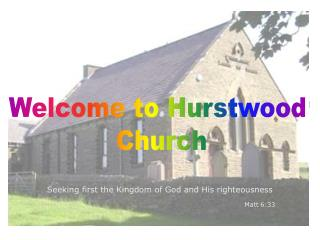 Welcome to Hurstwood  Church